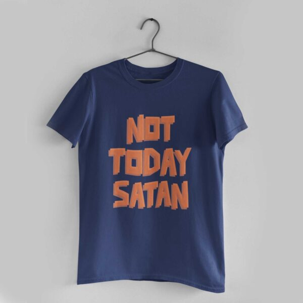 Not Today Satan Navy Blue Round Neck T-Shirt