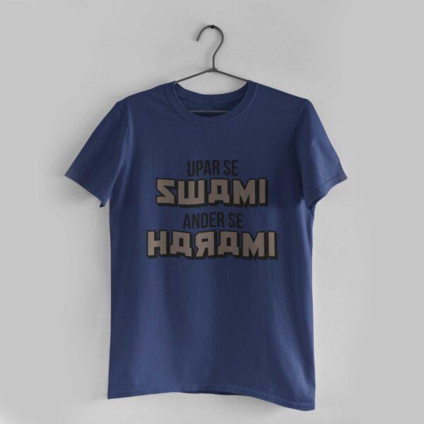 Upar Se Swami Under Se Harami Navy Blue Round Neck T-Shirt