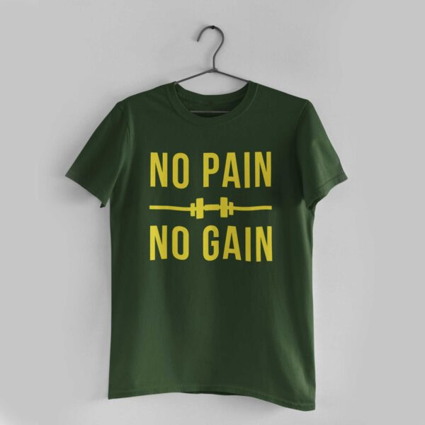 No Pain No Gain Olive Green Round Neck T-Shirt