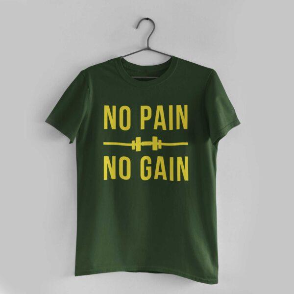 No Pain No Gain Olive Green Round Neck T-Shirt