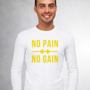 No Pain No Gain White Long Sleeve T-Shirt