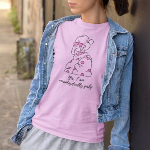 Yes I am Unapologetically Girly Light Pink Round Neck T-Shirt