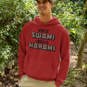 Upar Se Swami Under Se Red Harami Hoodie