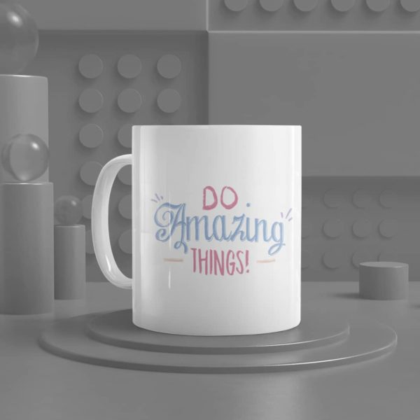 Do Amazing Things Ceramic Mug