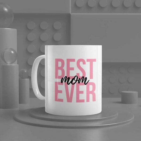 Best Mom Ever Ceramic Mug