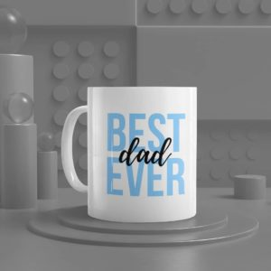 Best Dad Ever Ceramic Mug