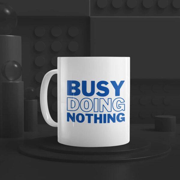 Busy Doing Nothing Ceramic Mug