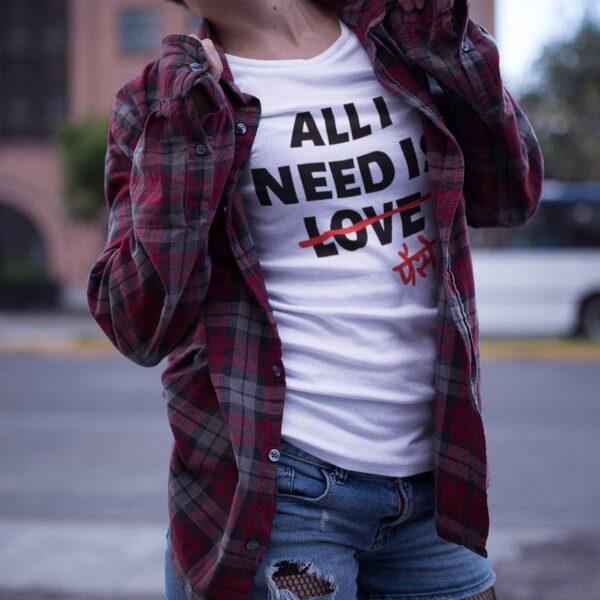 All I Need Women Round Neck T-Shirt