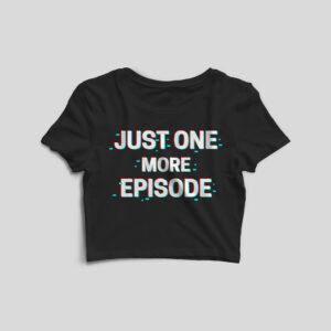 Just One More Episode Black Crop Top