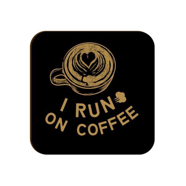I Run On Coffee Square Coaster