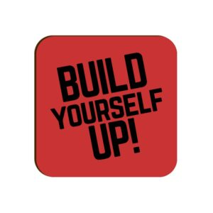 Build Yourself Up Square Coaster