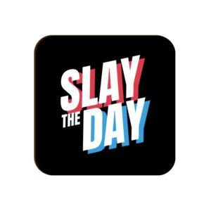 Slay The Day Square Coaster