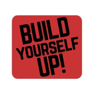 Build Yourself Up Mouse Pad