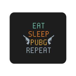 Eat Sleep Pubg Repeat Mouse Pad