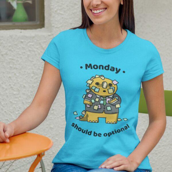 Monday Should Be Optional Women Round Neck T-Shirt