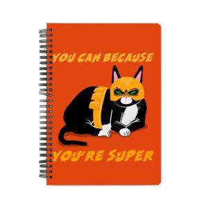 You're Super Spiral Notebook