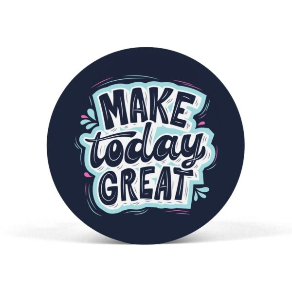 Make Today Great POP Grip