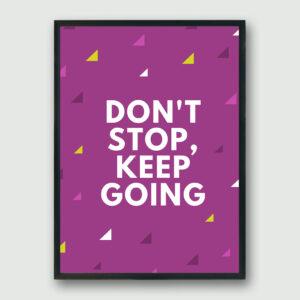 Don't Stop Framed Poster