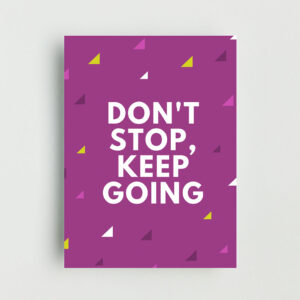 Don't Stop Non Framed Poster