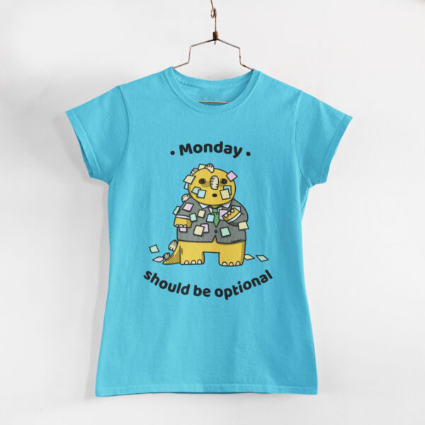 Monday Should Be Optional Women Sky Blue Round Neck T-Shirt
