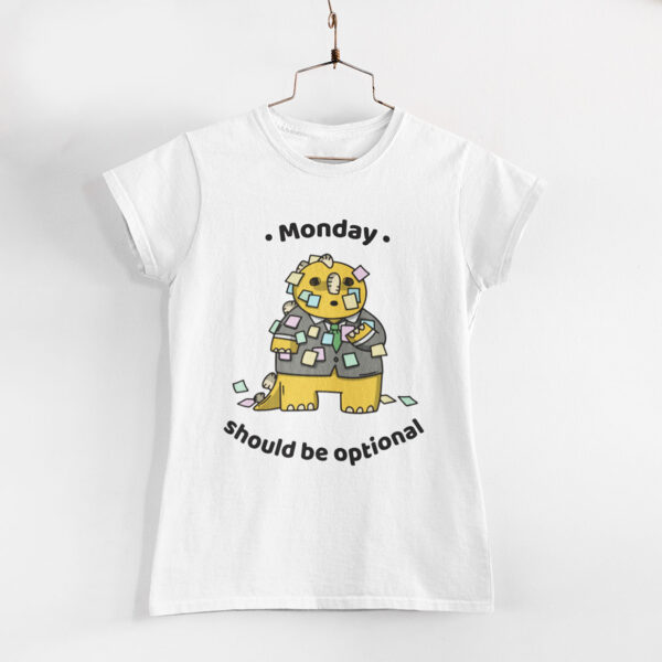 Monday Should Be Optional Women White Round Neck T-Shirt