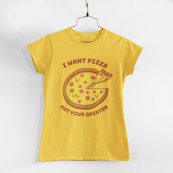 I Want Pizza Women Golden Yellow Round Neck T-Shirt