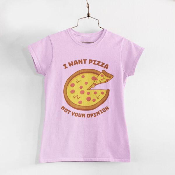 I Want Pizza Women Light Pink Round Neck T-Shirt