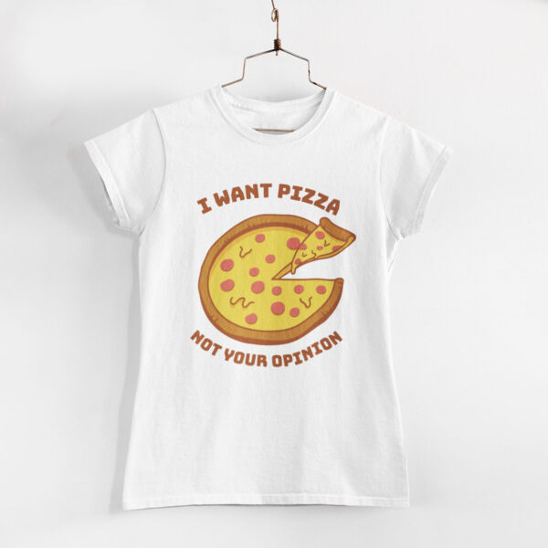 I Want Pizza Women White Round Neck T-Shirt