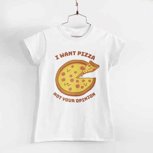 I Want Pizza Women White Round Neck T-Shirt