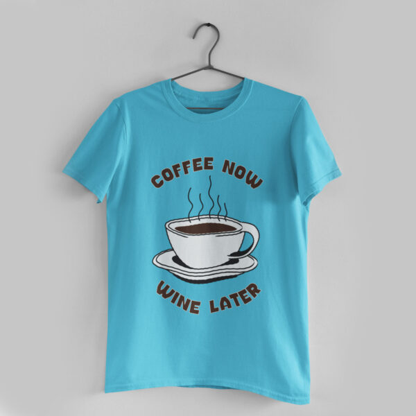 Wine Later Sky Blue Round Neck T-Shirt
