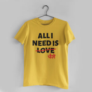 All I Need Golden Yellow Round Neck T-Shirt