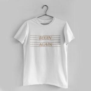 Begin Again White T-Shirt