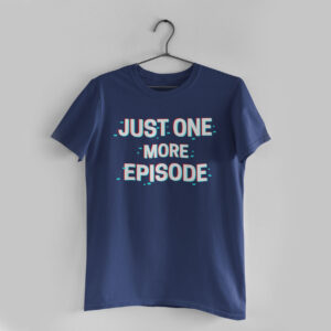 Just One More Episode Navy Blue Round Neck T-Shirt