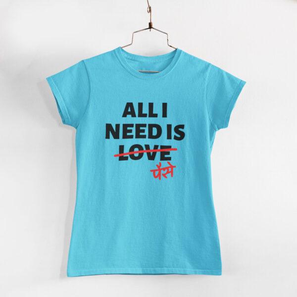 All I Need Women Sky Blue Round Neck T-Shirt