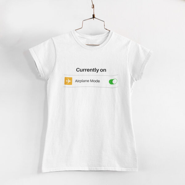 Airplane Mode Women White Round Neck T- Shirt
