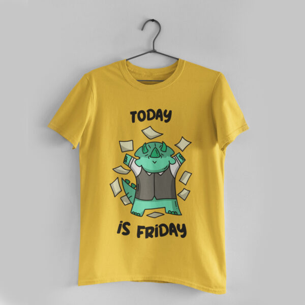 Today is Friday Golden Yellow Round Neck T-Shirt