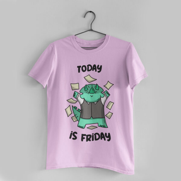 Today is Friday Light Pink Round Neck T-Shirt