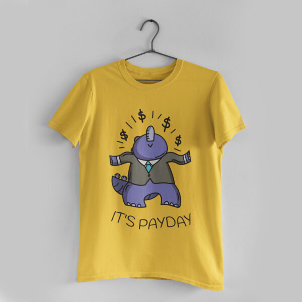 It's Payday Golden Yellow Round Neck T-Shirt