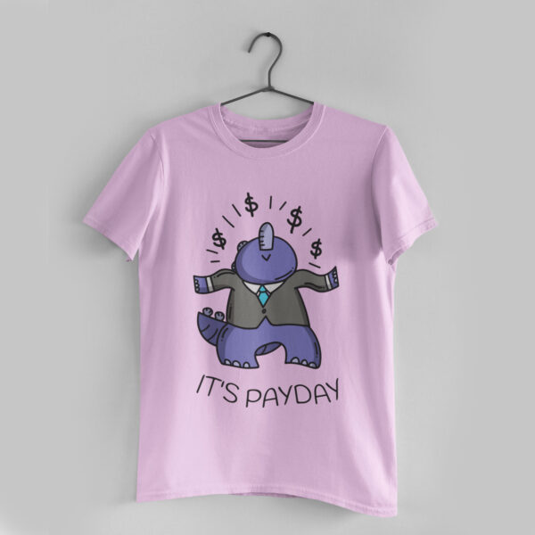 It's Payday Light Pink Round Neck T-Shirt