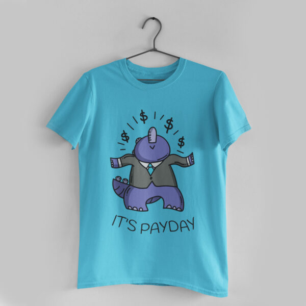 It's Payday Sky Blue Round Neck T-Shirt