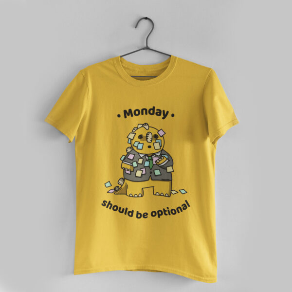 Monday Should Be Optional Golden Yellow Round Neck T-Shirt