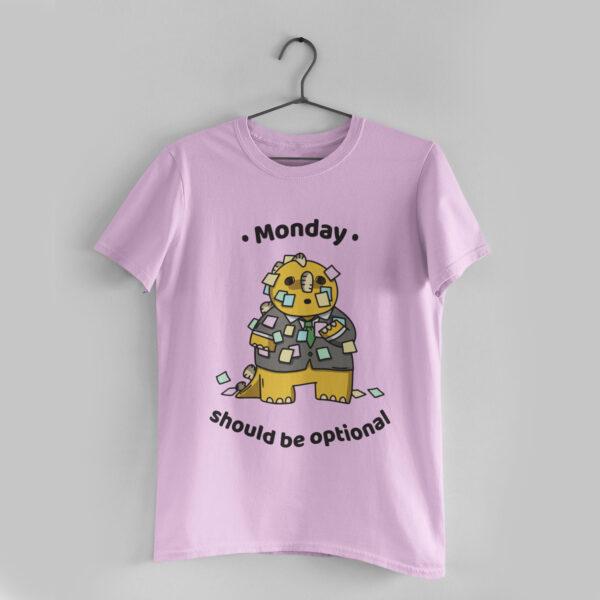 Monday Should Be Optional Light Pink Round Neck T-Shirt
