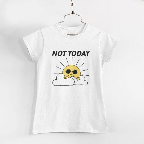 Not Today Women White Round Neck T-Shirt