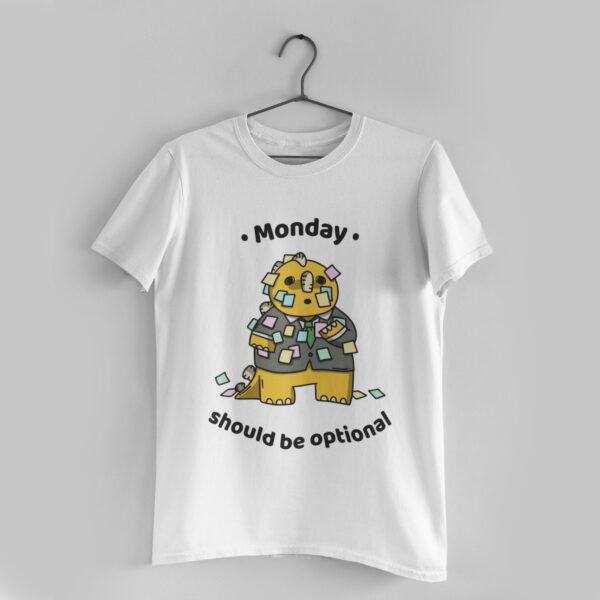 Monday Should Be Optional White Round Neck T-Shirt