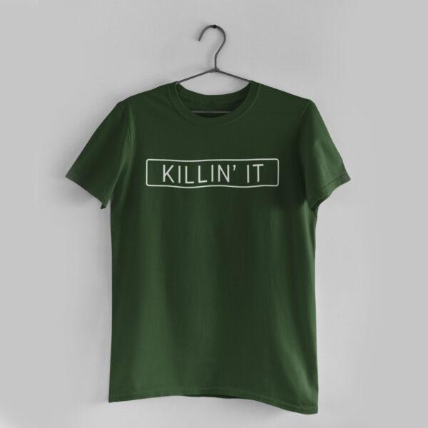 Killin' It Olive Green Round Neck T-Shirt