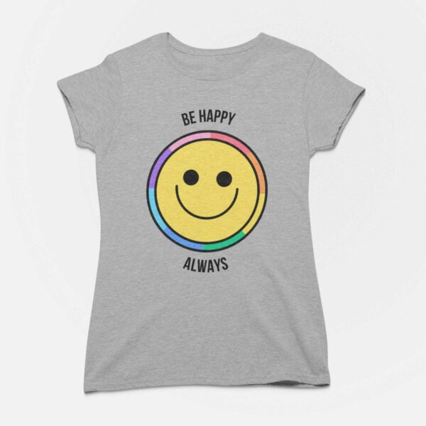 Be Happy Always Malenge Grey Round Neck T-Shirt