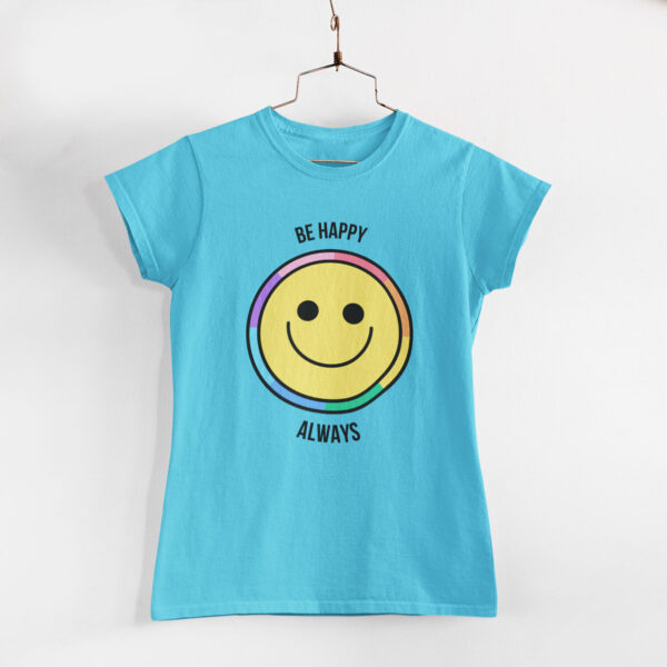 Be Happy Always Sky Blue Round Neck T-Shirt