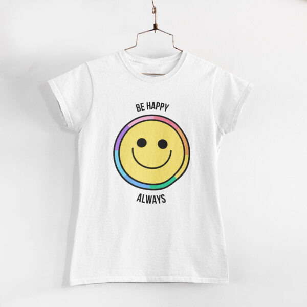 Be Happy Always White Round Neck T-Shirt