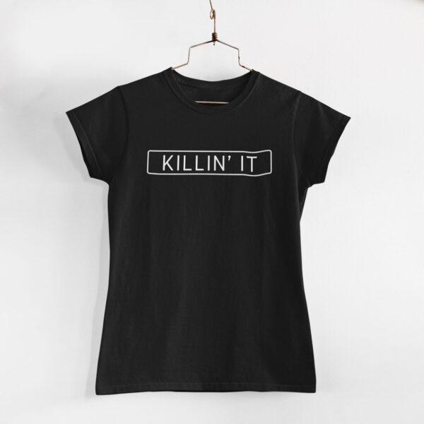 Killin' It Women Black Round Neck T-Shirt