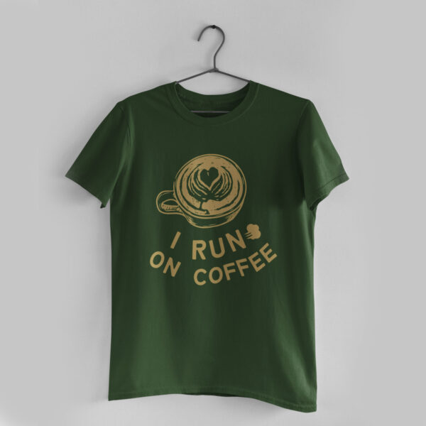 I Run On Coffee Olive Green Round Neck T- Shirt